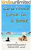 Love in a boat: A Mediterranean Romance novel