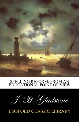 Spelling Reform: From an Educational Point of View