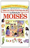 Historia de Moises = Story of Moses Sticker Book (Spanish Edition) (0789907224) by Round, Graham