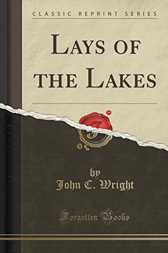 Lays of the Lakes (Classic Reprint)