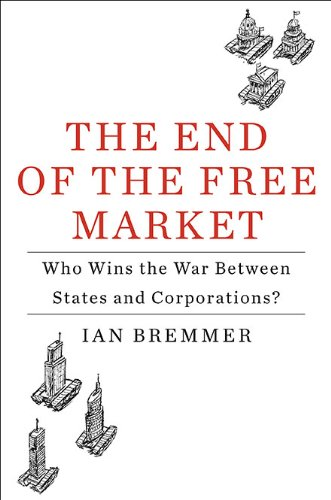 The End of the Free Market: Who Wins the War Between...