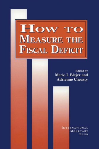 How to Measure the Fiscal Deficit: Analytical and Methodological Issues
