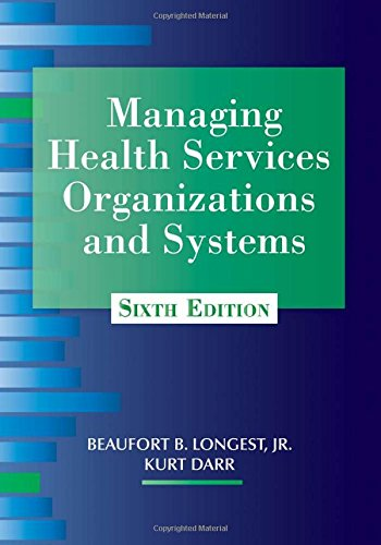 Managing Health Services Organizations and Systems, Sixth Edition (MHSOS)