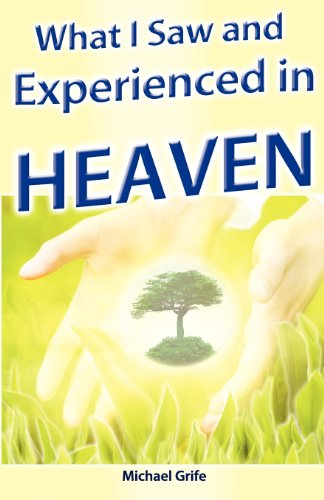 What I Saw and Experienced in Heaven