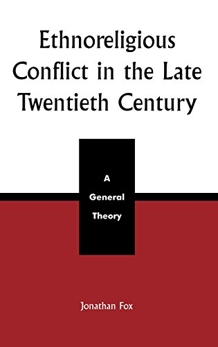 ethnoreligious-conflict-in-the-late-20th-century-a-general-theory