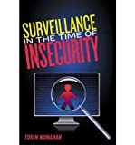 [ { SURVEILLANCE IN THE TIME OF INSECURITY (CRITICAL ISSUES IN CRIME AND SOCIETY (HARDCOVER)) } ] by Monahan, Torin (AUTHOR) Apr-01-2010 [ Hardcover ]