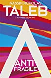 Antifragile: Things that Gain from Disorder Nassim Nicholas Taleb