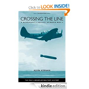 Crossing the Line: A Bluejacket's Odyssey in World War II (Yale Library of Military History) Prof. Alvin B. Kernan