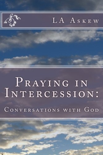 Praying in Intercession:: Conversations with God