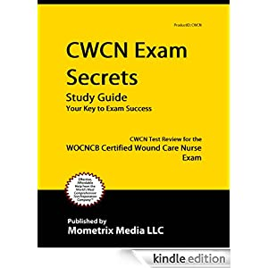 Certified Wound Care Nurse (CWCN) Exam Review - Test Prep