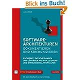 Softwarearchitekturen dokumentieren und kommunizieren: Entwürfe, Entscheidungen und Lösungen nachvollziehbar und...