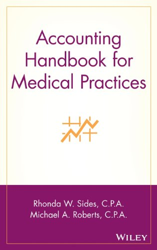 Accounting Handbook for Medical Practices (Wiley Healthcare Accounting and Finance)