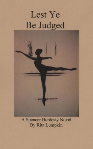 Lest Ye Be Judged: Volume 17 (Spencer Hardesty Novels)