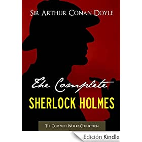 THE COMPLETE SHERLOCK HOLMES and THE COMPLETE TALES OF TERROR AND MYSTERY (All Sherlock Holmes Stories and All 12 Tales of Mystery in a Single Volume!) ... Conan Doyle | The Complete Works Collection)
