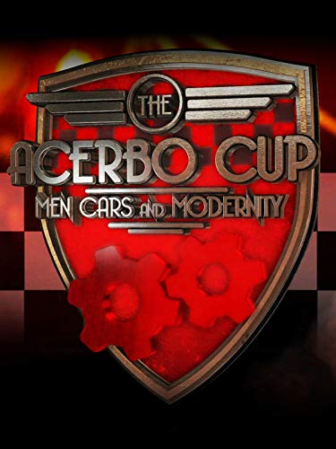 The Acerbo Cup - Men, Cars and Modernity