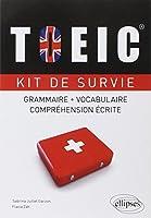 TOEIC Kit de Survie Anglais Grammaire Vocabulaire Compréhension Écrite