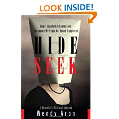 Hide & Seek: How I Laughed at Depression, Conquered My Fears and Found Happiness