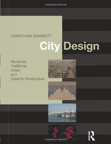 City Design: Modernist, Traditional, Green and Systems...