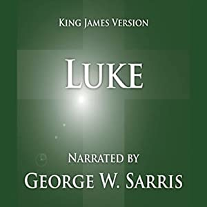 The Holy Bible - KJV: Luke | [George W. Sarris (publisher)]