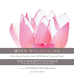 Mind Whispering: A New Map to Freedom from Self-Defeating Emotional Habits | [Tara Bennett-Goleman]