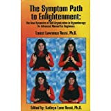 The Symptom Path to Enlightenment: The New Dynamics of Self-Organization in Hypnotherapy : An Advanced Manual for Beginners (0965198502) by Rossi, Ernest L.