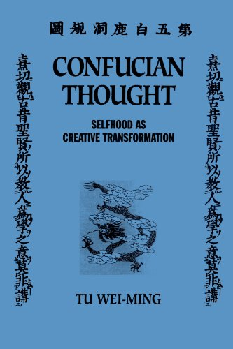 Confucian Thought (SUNY Series in Philosophy): Selfhood as Creative Transformation