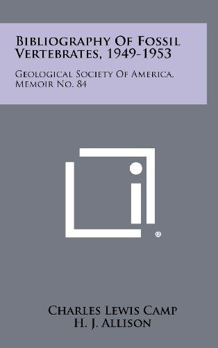 Bibliography of Fossil Vertebrates, 1949-1953: Geological Society of America, Memoir No. 84