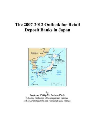 The 2007-2012 Outlook for Retail Deposit Banks in Japan