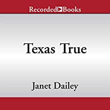 Texas True (       UNABRIDGED) by Janet Dailey Narrated by Graham Winton