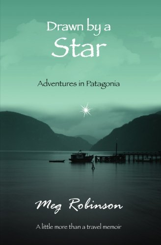 Drawn by a Star: Adventures in Patagonia