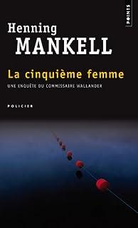 La cinquième femme, Mankell, Henning