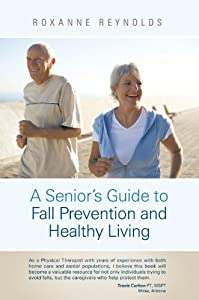A Seniors Guide to Fall Prevention and Healthy Living by BalboaPress