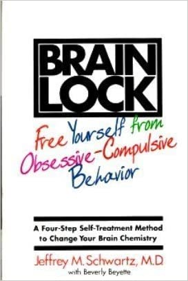 Brain Lock: A Four-Step Self Treatment Method to Change Your Brain Chemistry