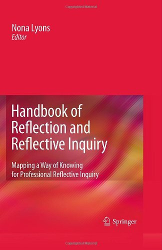 Handbook of Reflection and Reflective Inquiry: Mapping a Way of Knowing for Professional Reflective Inquiry