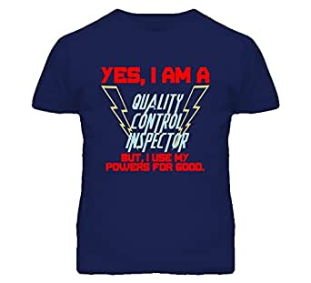 : Yes I Am A Quality Control Inspector Funny Powers T Shirt: Clothing