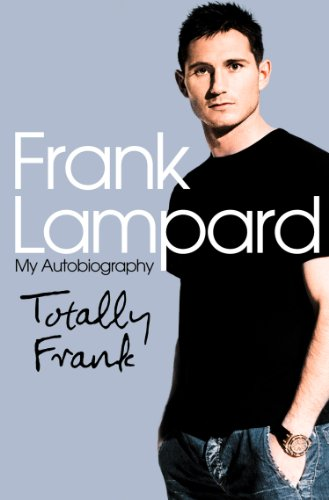 Frank Lampard - Totally Frank: The Autobiography of Frank Lampard