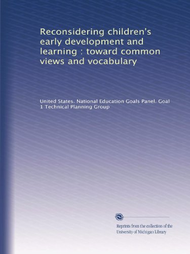 Reconsidering Children'S Early Development And Learning : Toward Common Views And Vocabulary front-645722