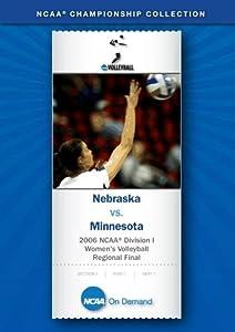 2006 NCAA(r) Division I Women's Volleyball Regional Final - Nebraska vs. Minnesota