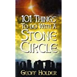 101 Things to Do with a Stone Circleby Geoff Holder