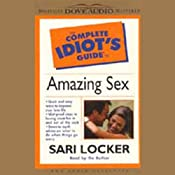 The Complete Idiot's Guide to Amazing Sex | Sari Locker
