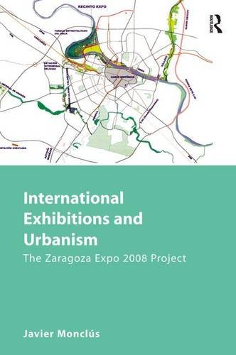 International Exhibitions and Urbanism: The Zaragoza Expo 2008 Project