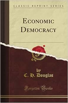 Economic Democracy (Classic Reprint)