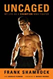 img - for Uncaged: My Life as a Champion MMA Fighter book / textbook / text book