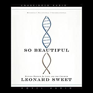 So Beautiful | [Leonard Sweet]