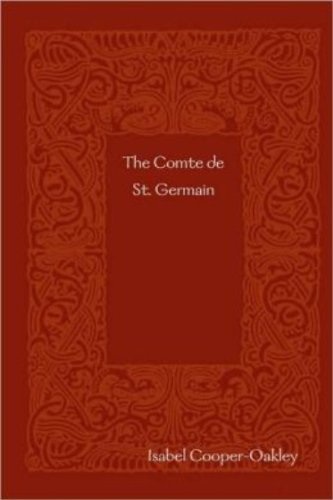Isabel Cooper-Oakley - The Comte De Saint Germain