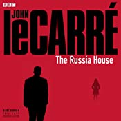 The Russia House (Dramatized) | [John le Carré]