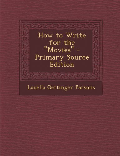 how-to-write-for-the-movies-primary-source-edition-by-parsons-louella-oettinger-2013-paperback