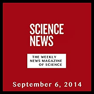Science News, September 06, 2014 Periodical