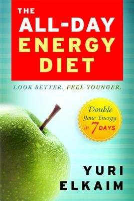 The All-Day Energy Diet( Double Your Energy in 7 Days)[ALL-DAY ENERGY DIET][Hardcover] PDF