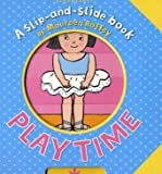 Playtime (Slip-and-Slide Book)